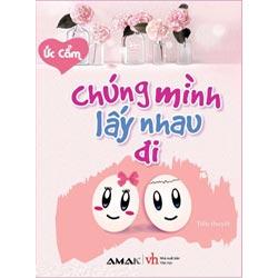 4661chung-minh-lay-nhau-di